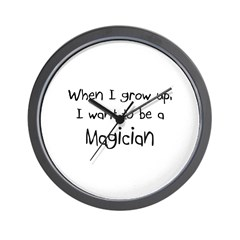 When I grow up I want to be a Magician Wall Clock