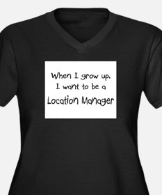 When I grow up I want to be a Location Manager Wom