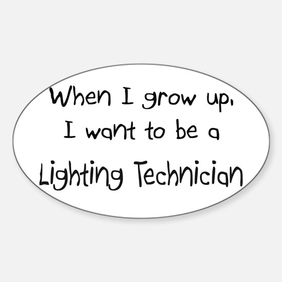 When I grow up I want to be a Lighting Technician