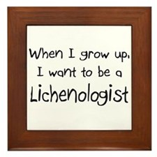 When I grow up I want to be a Lichenologist Framed