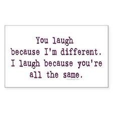 You laugh because ... Rectangle Decal