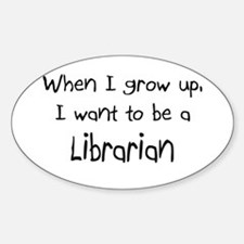 When I grow up I want to be a Librarian Decal