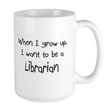 When I grow up I want to be a Librarian Mug