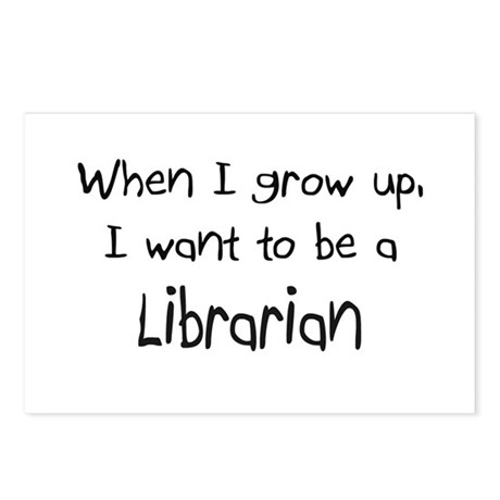When I grow up I want to be a Librarian Postcards