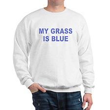 Simple My Grass is Blue Sweatshirt