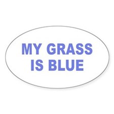 Simple My Grass is Blue Oval Stickers