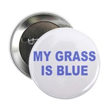"Simple My Grass is Blue 2.25"" Button"