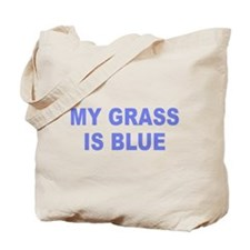 Simple My Grass is Blue Tote Bag