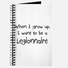 When I grow up I want to be a Legionnaire Journal