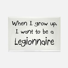 When I grow up I want to be a Legionnaire Rectangl