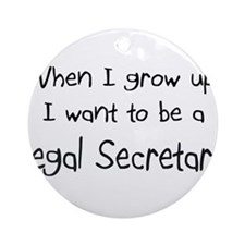 When I grow up I want to be a Legal Secretary Orna