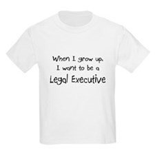 When I grow up I want to be a Legal Executive T-Shirt