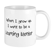 When I grow up I want to be a Learning Mentor Mug