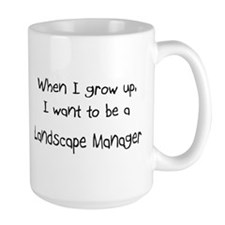 When I grow up I want to be a Landscape Manager La