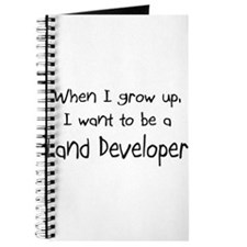When I grow up I want to be a Land Developer Journ