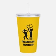 You are being monitore Acrylic Double-wall Tumbler