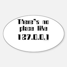 no place like 127.0.0.1 Oval Decal