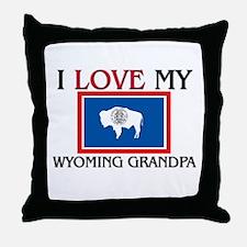 I Love My Wyoming Grandpa Throw Pillow