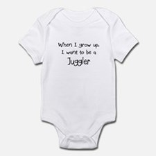 When I grow up I want to be a Juggler Infant Bodys