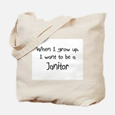 When I grow up I want to be a Janitor Tote Bag
