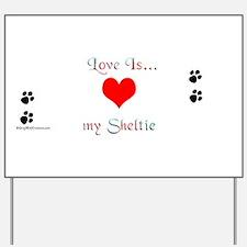 Love is Sheltie Yard Sign