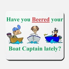 Beered you Boat Captain? Mousepad