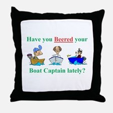 Beered you Boat Captain? Throw Pillow