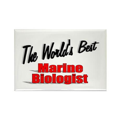 """The World's Best Marine Biologist"" Rectangle Magn"