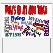 What's on my mind today: RVING Yard Sign