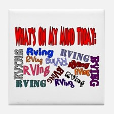 What's on my mind today: RVING Tile Coaster