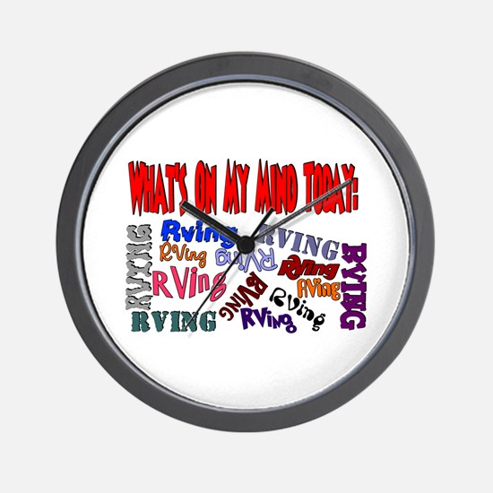 What's on my mind today: RVING Wall Clock