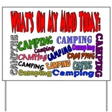 What's on my mind today: CAMPING Yard Sign