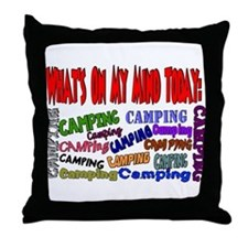 What's on my mind today: CAMPING Throw Pillow