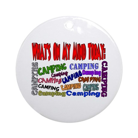 What's on my mind: Camping Ornament (Round)