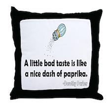 Bad Taste Throw Pillow