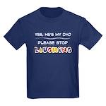 Yes, He's My Dad Kids Dark T-Shirt