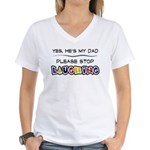 Yes, He's My Dad Women's V-Neck T-Shirt