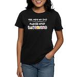 Yes, He's My Dad Women's Dark T-Shirt
