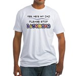 Yes, He's My Dad Fitted T-Shirt
