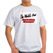 """"""" The World's Best Marketing Manager"""" T-Shirt"""