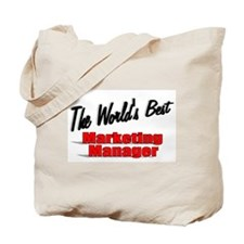 """ The World's Best Marketing Manager"" Tote Bag"