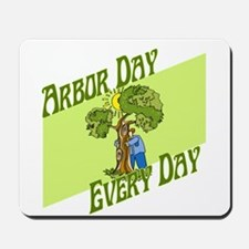 Arbor Day Every Day Mousepad