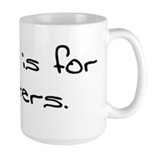 Rehab is for quitters. Mug