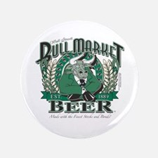 "Bull Market Beer 3.5"" Button"