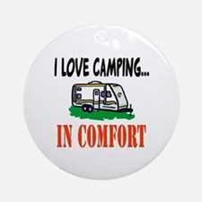 I Love Camping In Comfort Ornament (Round)