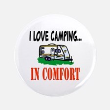 "I Love Camping In Comfort 3.5"" Button"