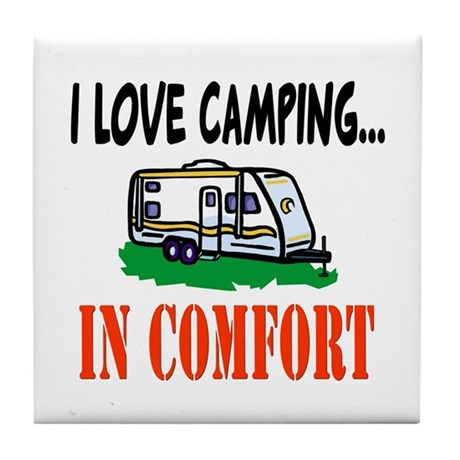 I Love Camping In Comfort Tile Coaster