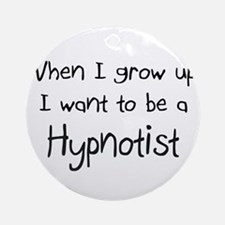 When I grow up I want to be a Hypnotist Ornament (