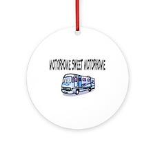 Motorhome Sweet Motorhome Ornament (Round)