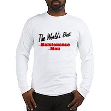 """The World's Best Maintenance Man"" Long Sleeve T-S"